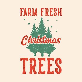 Vintage slogan typografie boerderij verse kerstbomen