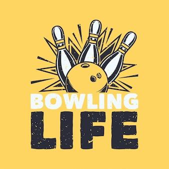Vintage slogan typografie bowlen leven voor t-shirtontwerp