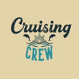 Vintage slogan typografie cruising crew