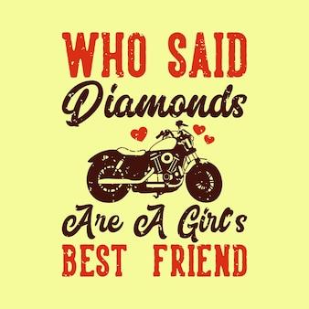 Vintage slogan-typografie die zei dat diamanten de beste vriend van een meisje zijn
