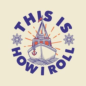 Vintage slogan typografie dit is hoe ik rol voor t-shirtontwerp