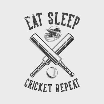 Vintage slogan typografie eet slaap cricket herhalen voor t-shirtontwerp