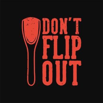 Vintage slogan typografie flip niet uit voor t-shirtontwerp