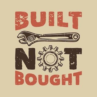 Vintage slogan typografie gebouwd niet gekocht voor t-shirtontwerp