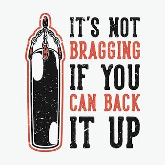 Vintage slogan-typografie, het is niet opscheppen als je een back-up kunt maken voor het ontwerpen van t-shirts