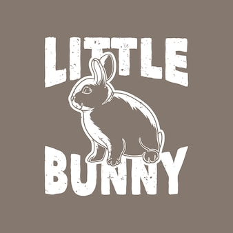 Vintage slogan typografie klein konijntje voor t-shirtontwerp