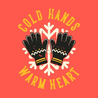 Vintage slogan typografie koude handen warm hart voor t-shirtontwerp