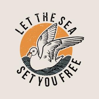 Vintage slogan typografie laat de zee je bevrijden