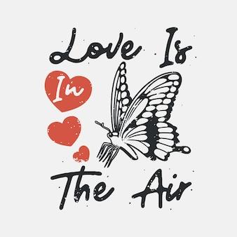 Vintage slogan typografie liefde is in de lucht