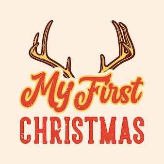 Vintage slogan typografie mijn eerste kerst