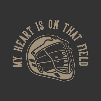 Vintage slogan typografie mijn hart op dat veld voor t-shirtontwerp
