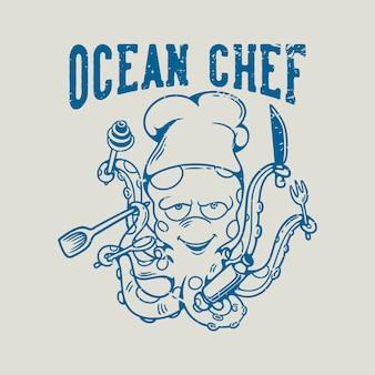 Vintage slogan typografie oceaankok-octopuschef-kok