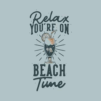 Vintage slogan typografie ontspan je bent op strandtijd