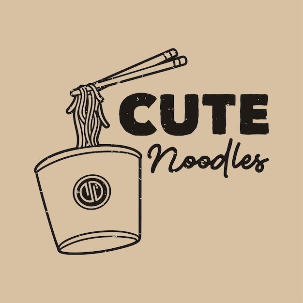 Vintage slogan typografie schattige noedels voor t-shirtontwerp