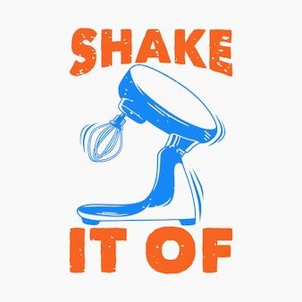 Vintage slogan typografie schud het van je af voor t-shirtontwerp
