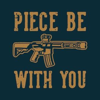 Vintage slogan typografie stuk wees bij je voor t-shirtontwerp
