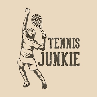 Vintage slogan typografie tennisjunkie voor t-shirtontwerp