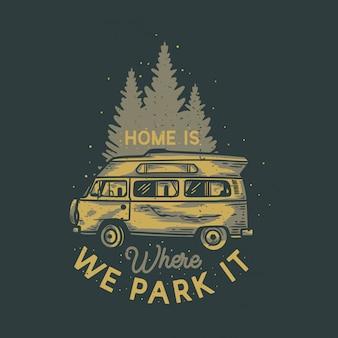 Vintage slogan typografie thuis is waar we het parkeren