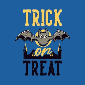 Vintage slogan typografie trick or treat