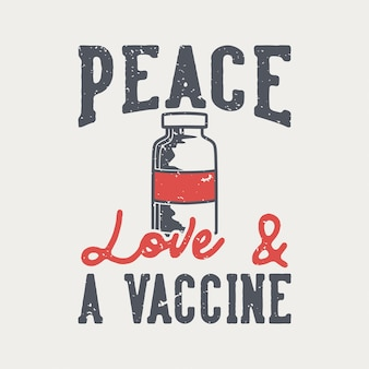 Vintage slogan typografie vredesliefde & een vaccin voor t-shirtontwerp
