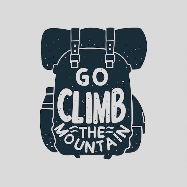 Vintage typografie gaan beklimmen van de berg met klimmen zak achtergrond illustratie