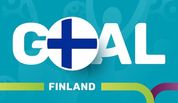 Vlag van finland en slogan-doel op europese 2020-voetbalachtergrond