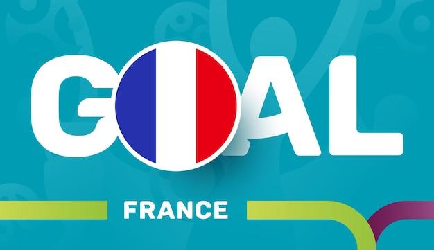 Vlag van frankrijk en slogan-doel op de europese voetbalachtergrond van 2020