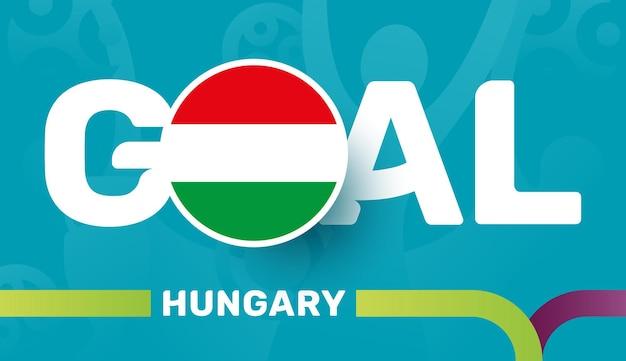 Vlag van hongarije en slogan-doel op de europese voetbalachtergrond van 2020