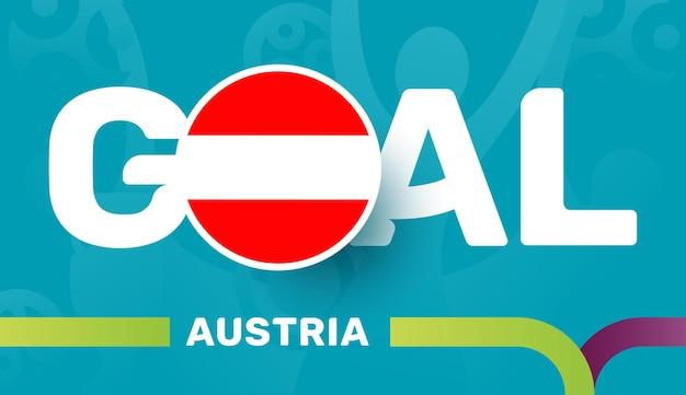 Vlag van oostenrijk en slogandoel op europese voetbalachtergrond van 2020