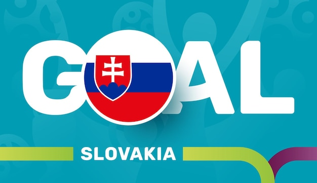 Vlag van slowakije en slogan-doel op de europese voetbalachtergrond van 2020. voetbaltoernooi