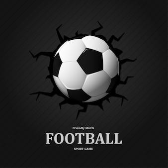 Voetbal is in de muur gekraakt