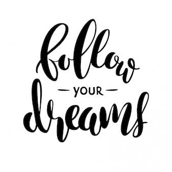 Volg je dromen belettering geïsoleerd op wit