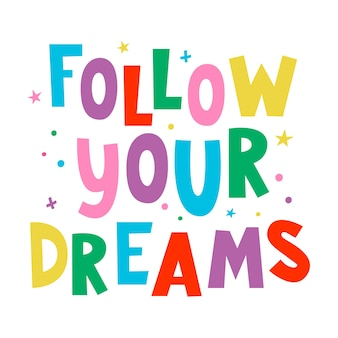 Volg je dromen geschreven belettering handgetekende inspirerende en motiverende inscriptie
