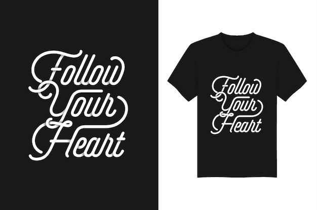 Volg je hart belettering typografie citaten voor t-shirt en kleding ontwerpen