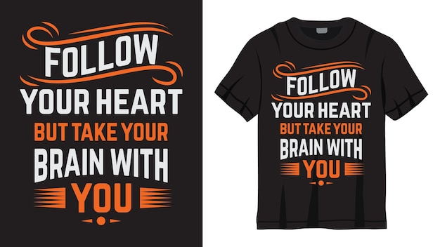 Volg je hart citaat belettering ontwerp voor t-shirt