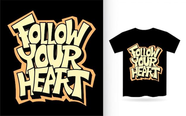 Volg je hart hand belettering voor t-shirt