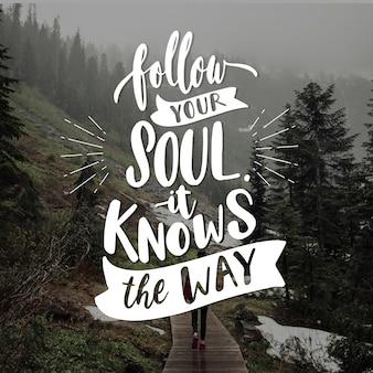 Volg je ziel positieve belettering