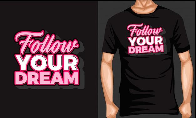 Volg uw droom belettering typografie