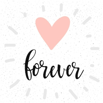 Voor altijd. handgeschreven romantische citaat belettering en met de hand getekende hart. doodle handgemaakte liefdesschets voor design t-shirt, romantische kaart, uitnodiging, valentijnsdag poster, album, plakboek enz.