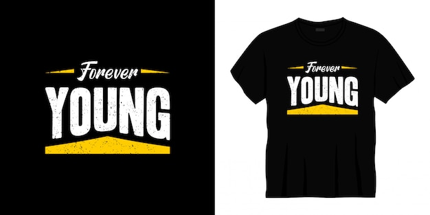 Voor altijd jong typografisch t-shirtontwerp