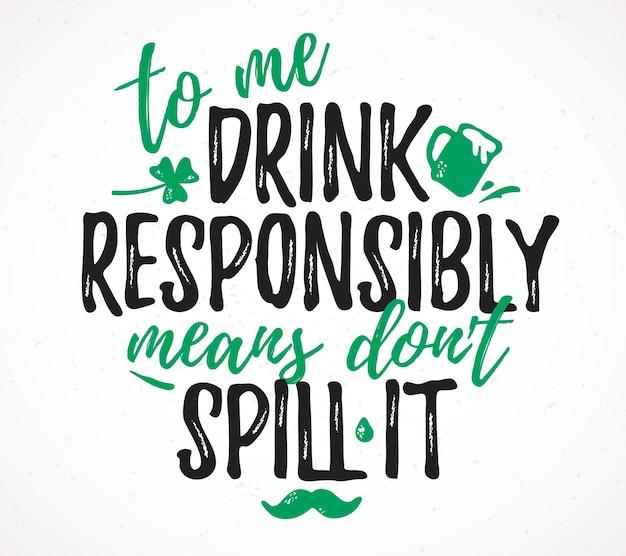 Voor mij betekent drinken verantwoord het niet morsen grappige letters