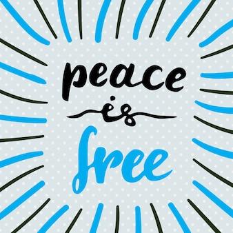Vrede is gratis. hand getrokken letters. vector citaat voor kaart, poster