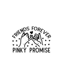 Vrienden voor altijd pink belofte.hand getrokken typografieontwerp.