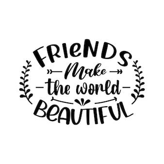 Vriendschap citaten svg belettering vector