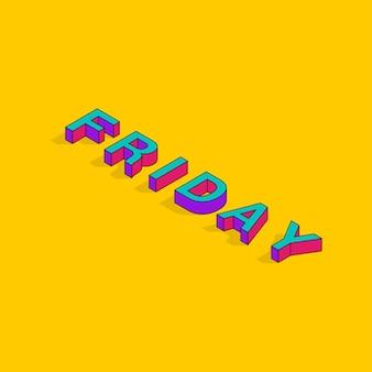 Vrijdag tekst 3d isometrische lettertype ontwerp popart typografie belettering vectorillustratie