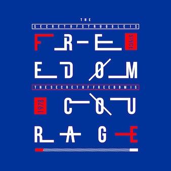 Vrijheid moed typografie t-shirt designc