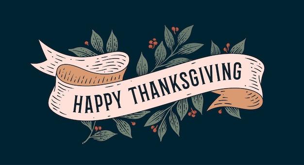 Vrolijke thanksgiving. retro wenskaart met lint en tekst happy thanksgiving. oude vaandel in gravurestijl voor happy thanksgiving day
