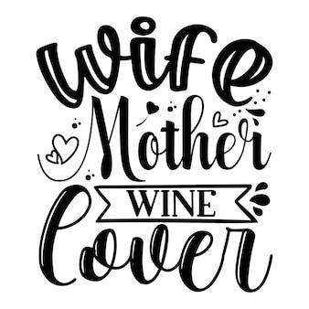 Vrouw moeder wijnliefhebber belettering unieke stijl premium vector ontwerpbestand