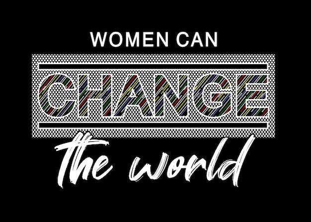 Vrouwen kunnen de wereldtypografie voor print-shirt veranderen