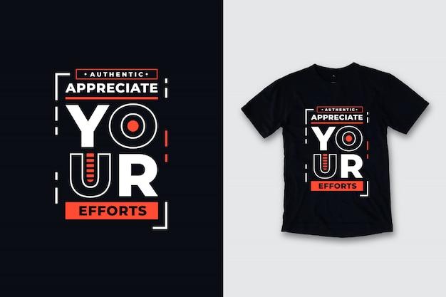 Waardeer uw inspanningen modern citaten t-shirtontwerp